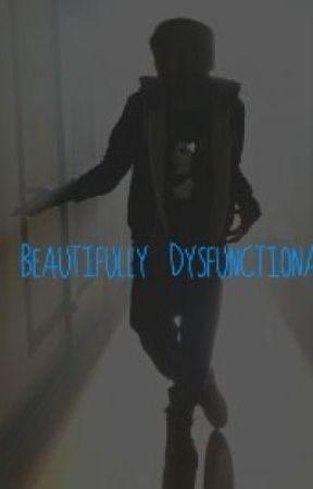 Beautifully Dysfunctional( Sequel to I Want My Life Back) by -harmonytbh