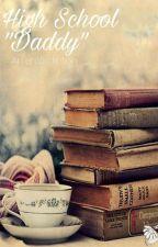 "High School ""Daddy"" by Daddy_Stories"