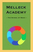 Melleck Academy: The School of Magic {Book 1} by iZujojo