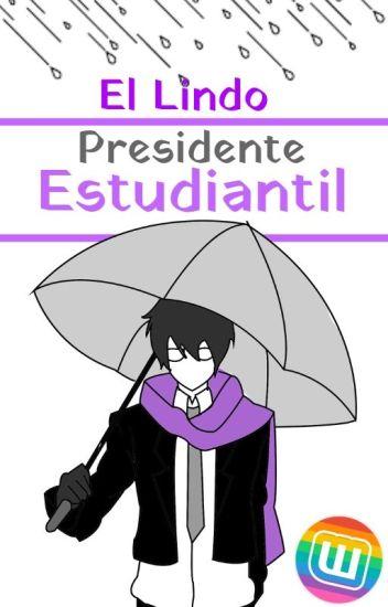 El Lindo Presidente Estudiantil [EDITANDO]