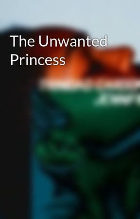 The Unwanted Princess by pandababies60208