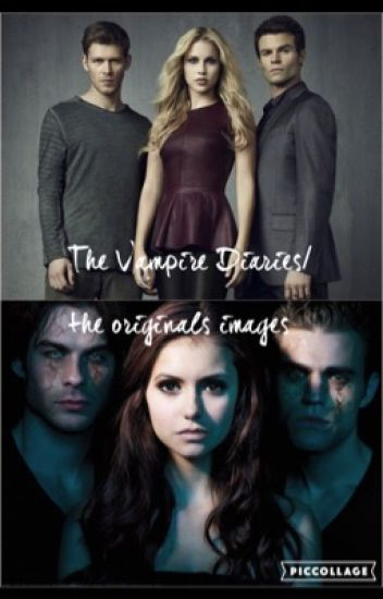 The Vampire Diaries and The Originals Imagines/Preference