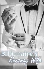 Billionaire's Runaway Wife  by xcelestelee