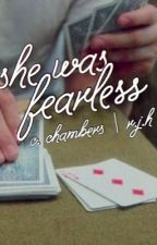 She Was Fearless ~ Chris Chambers by riverjudehaimx