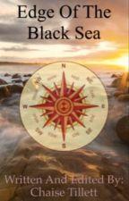 Edge of the Black Sea >ON HAITUS< by ShalTillett