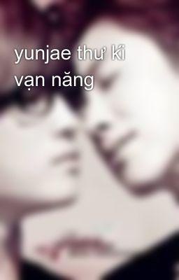 yunjae thư kí vạn năng