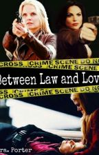 Between Law and Love  by SraPorter