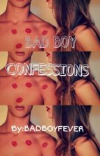Bad Boy Confessions by BadBoyFever