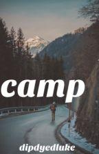 Camp by dipdyedluke