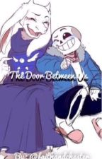 The Door Between Us [Sans & Toriel fanfic] by faithandchester