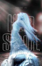 SHINEYA II: Her Soul (BOOK 2) ✔ by Hiddeyn