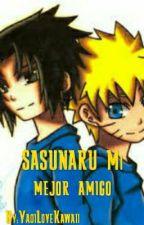 SASUNARU Mi Mejor Amigo by YaoiLoveKawaii