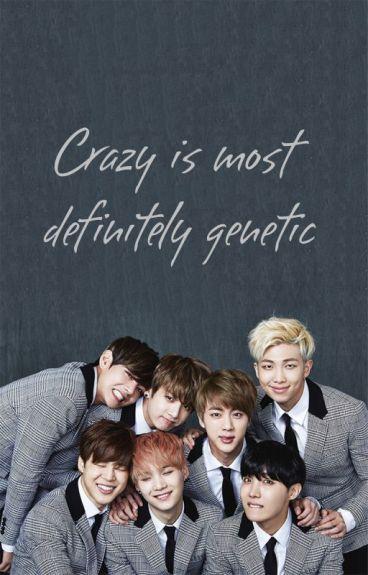 Crazy Is Most Definitely Genetic