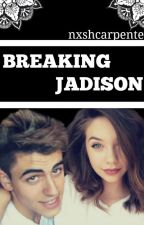 Breaking Jadison {Jack Gilinsky} by nxshcarpenter