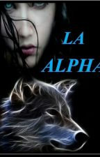 LA ALPHA   #ConcursoSol2017 by Girl-bad02