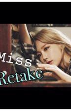 MISS RETAKE by chocopinku
