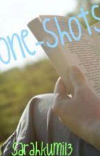 One Shots! by sarahkumi13