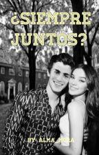 ¿Siempre Juntos? by Alma_Mora