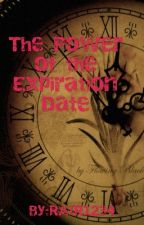 Expiration Date and the Power - Book 1 Of Expiration date series  [Completed] by RAIR1234