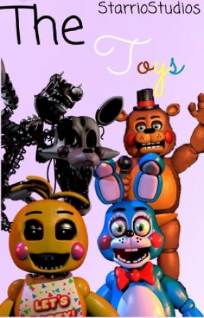 The Toys ☆FNAF☆ by StarrioStudios