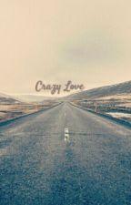 Crazy Love by SuamikuEncikPendek