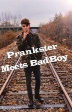 Prankster Meets Badboy (ON HOLD) by AylaSlay