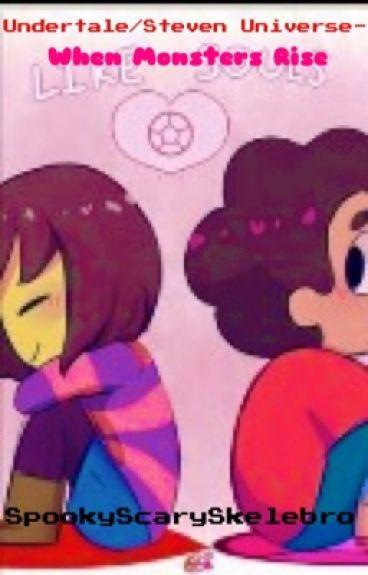 Undertale/Steven Universe- When Monsters Rise