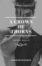 A Crown of Thorns (The Heir, Book 2) BoyxBoy by Abreadcrumbie