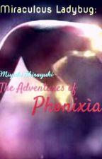 Miraculous Ladybug The Adventures Of Phoenixiá by MiyukiShirayuki