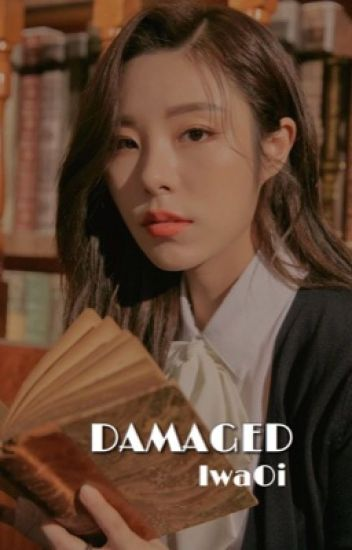 { Iwaoi } - Damaged