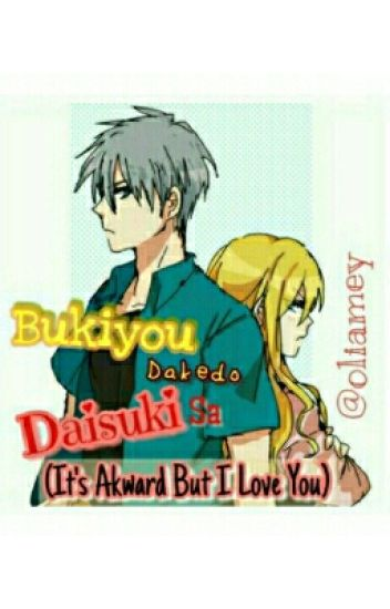 Bukiyou Dakedo Daisuki Sa (It's Akward But I Love You)