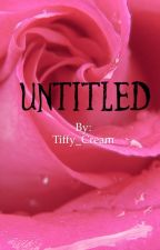 UNTITLED by Tiffy_Cream