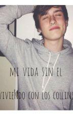 Mi Vida Sin El (viviendo Con Los Collins ) by majo_134