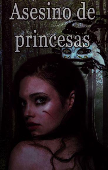Asesino de princesas#ADP -LIBRO 1- (+16) ©