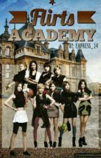FLIRTS ACADEMY. by Empress_o14