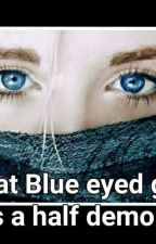 the girl in blue eyes is a half demon (book 1) by Empress_yukine