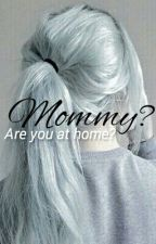 Mommy? Are you at home? • lrh by lulu-clifford