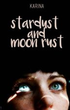 Stardust and Moon Rust by cosmoed