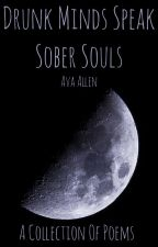 Drunk Minds Speak Sober Souls by pinto_crazy