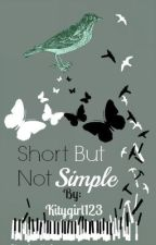 Short But Not Simple(Short Stories) by kitygirl123