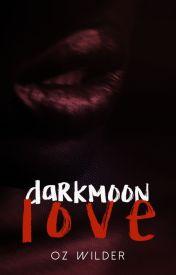 darkmoonlove ✓ by ozthewild