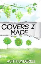 Covers I Made {CLOSED} by ashthunder123