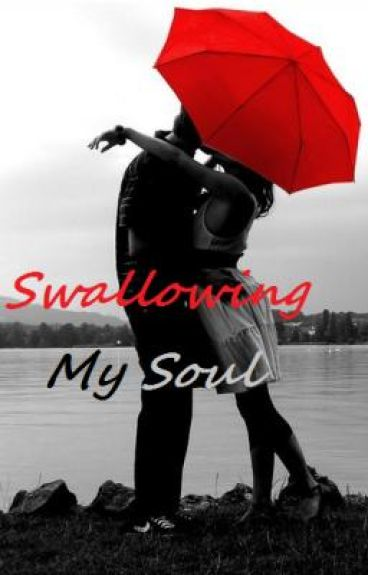 Swallowing My Soul