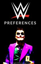 WWE Preferences 2 by beastlylunatic