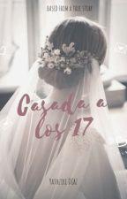 Casada A Los 17 (Mario Bautista & Tu) [Terminada❤️] by Yathziri_Diaz
