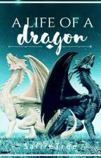 A Life of a dragon by SafireTree