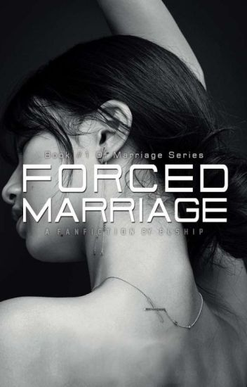 Forced Marriage | MS #1 [COMPLETED]