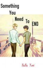 Something You Need To End by Taoris_Kingdom_6800