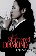 (un)Shattered Diamond: miss CEO & undercover bodyguard by opicepaka