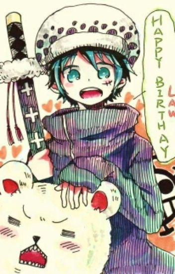 [One Piece] [Fanfic] Torao, Sinh Nhật Vui Vẻ Nhé !!!